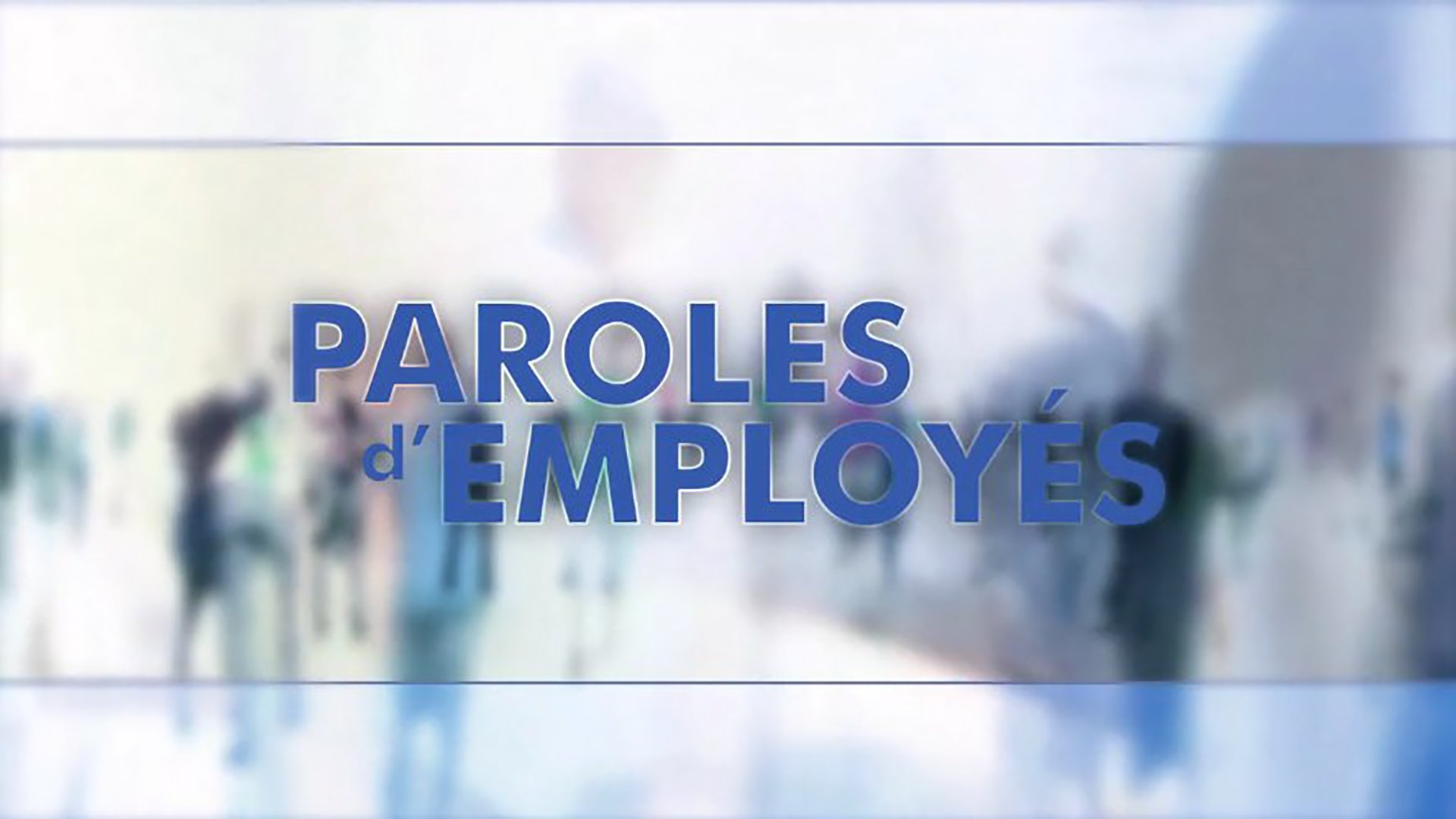 Paroles d'employés